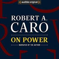 Free Power Audiobook by Robert A Caro